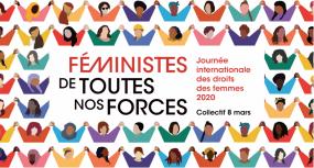 Visuel du Collectif 8 mars : Féministes de toutes nos forces, Journée internationale des droits des femmes 2020.