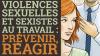 Violences sexuelles et sexistes au travail : prévenir, réagir.