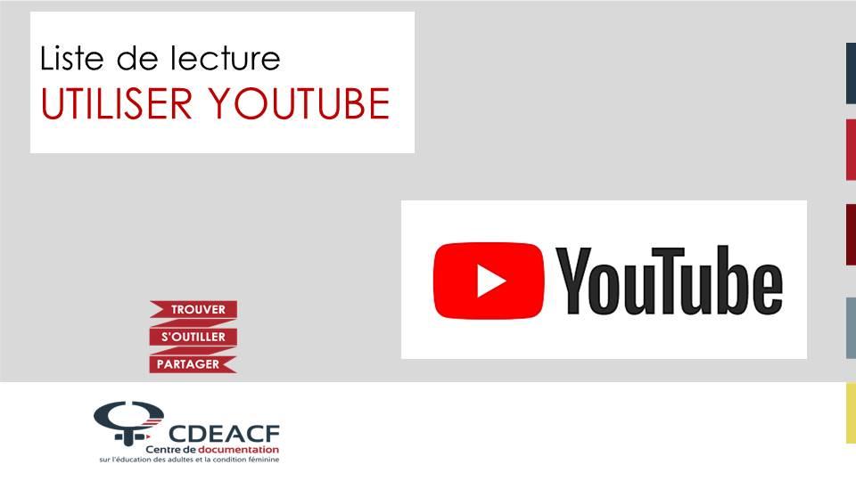 Liste de lecture Utiliser Youtube