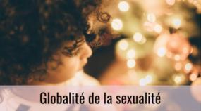 C'est écrit Globalité de la sexualité, avec une photo d'un enfant de profil en arrière-plan.