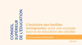 L'inclusion des familles immigrantes : pour une synergie accrue en éducation des adultes.