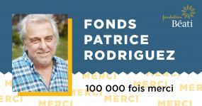 Illustration avec la photographie de Patrice Rodriguez. À la droite, il est écrit : Fonds Patrice Rodriguez, 100 000 fois merci, Fondation Béati.