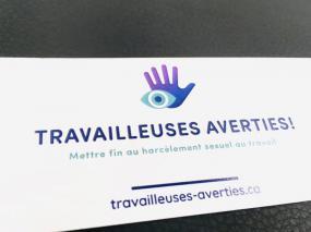 Travailleuses Averties! Mettre fin au harcèlement sexuel au travail. travailleuses-averties.ca.