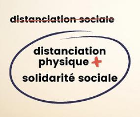 Distanciation sociale est barré en rouge. Distanciation physique + solidarité sociale est entouré en bleu.
