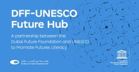 DFF-UNESCO : A partnership between the Dubai Future Foundation and UNESCO to Promote Futures Literacy.