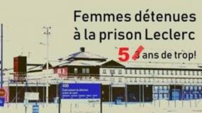 Illustration de la prison Leclerc où il est écrit « Femmes détenues à la prison Leclerc : 5 ans de trop! ».