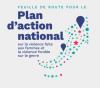 Feuille de route pour le Plan d'action national sur la violence faite aux femmes et la violence fondée sur le genre.